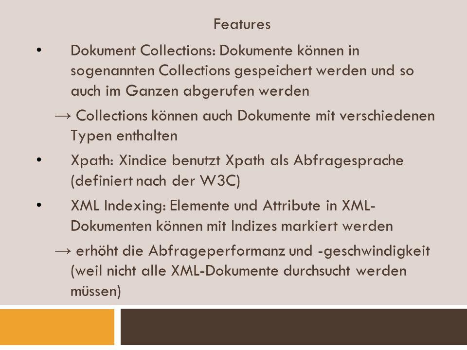 Features Dokument Collections: Dokumente können in sogenannten Collections gespeichert werden und so auch im Ganzen abgerufen werden.