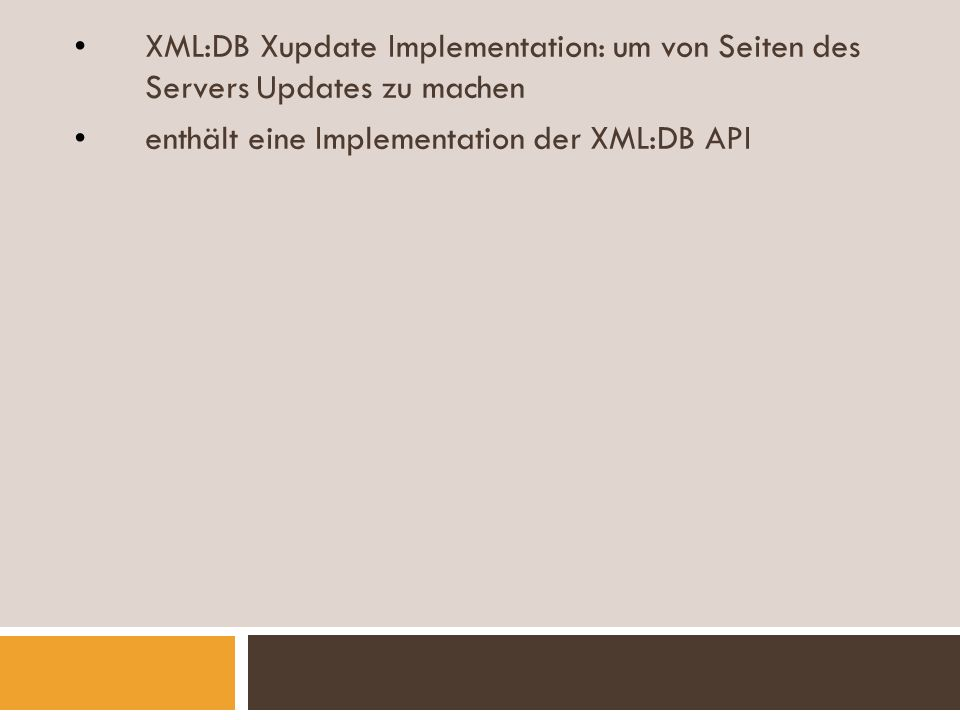 XML:DB Xupdate Implementation: um von Seiten des Servers Updates zu machen