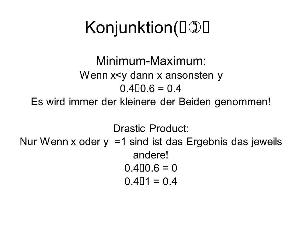 Konjunktion(∧)‏ Minimum-Maximum: Wenn x<y dann x ansonsten y