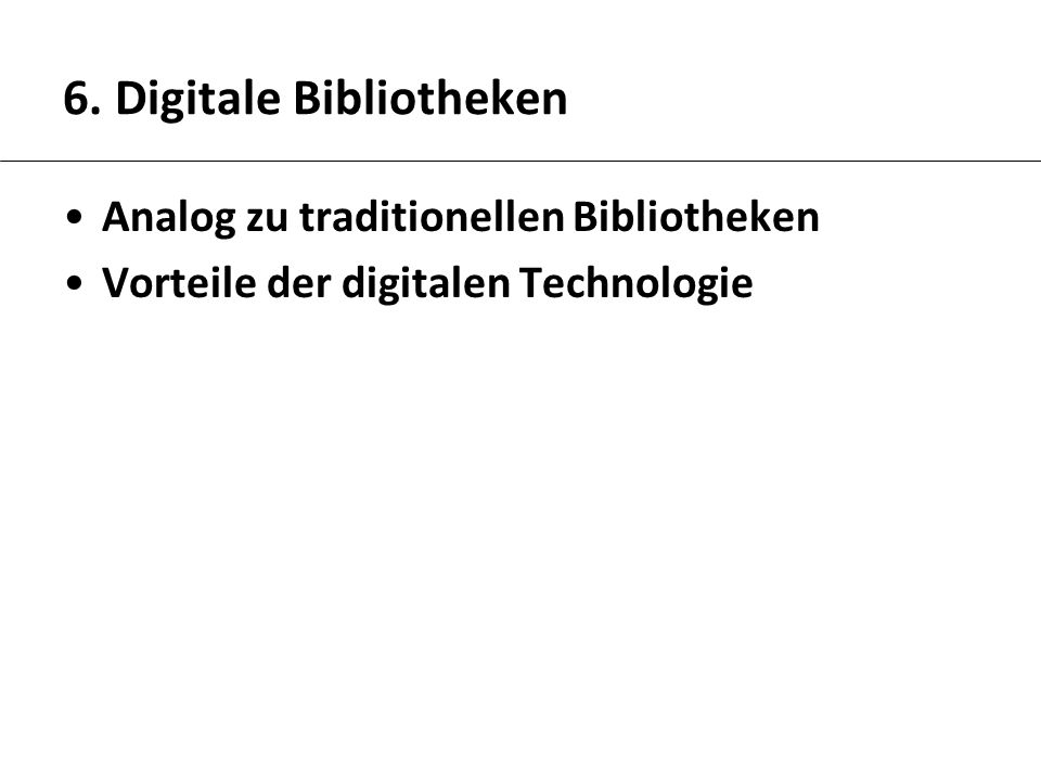 6. Digitale Bibliotheken