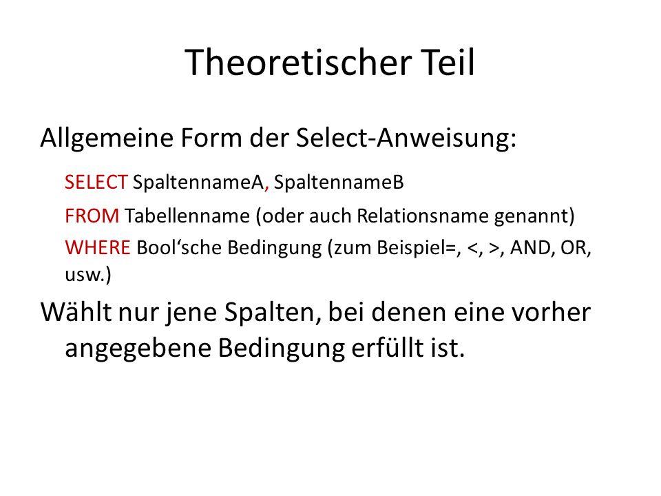 Theoretischer Teil Allgemeine Form der Select-Anweisung: