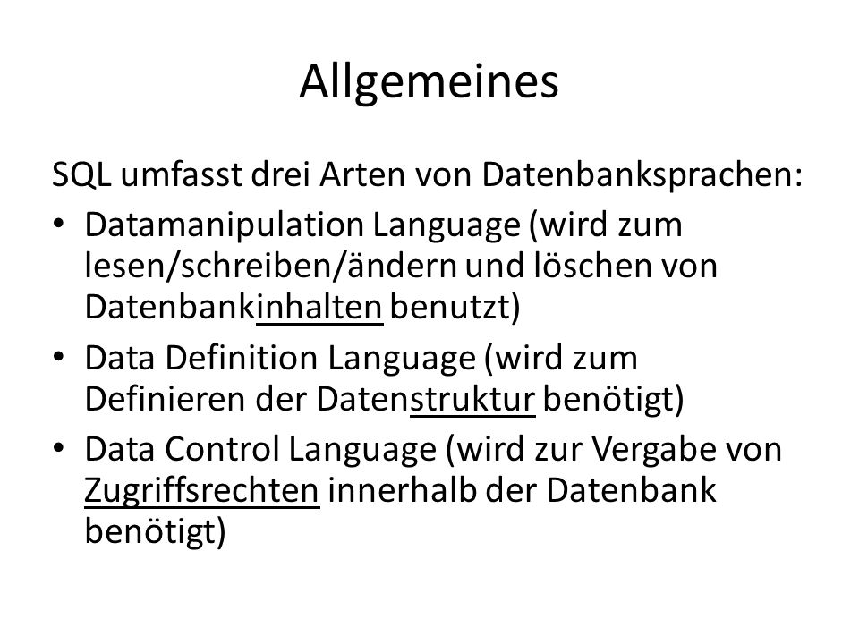 Allgemeines SQL umfasst drei Arten von Datenbanksprachen: