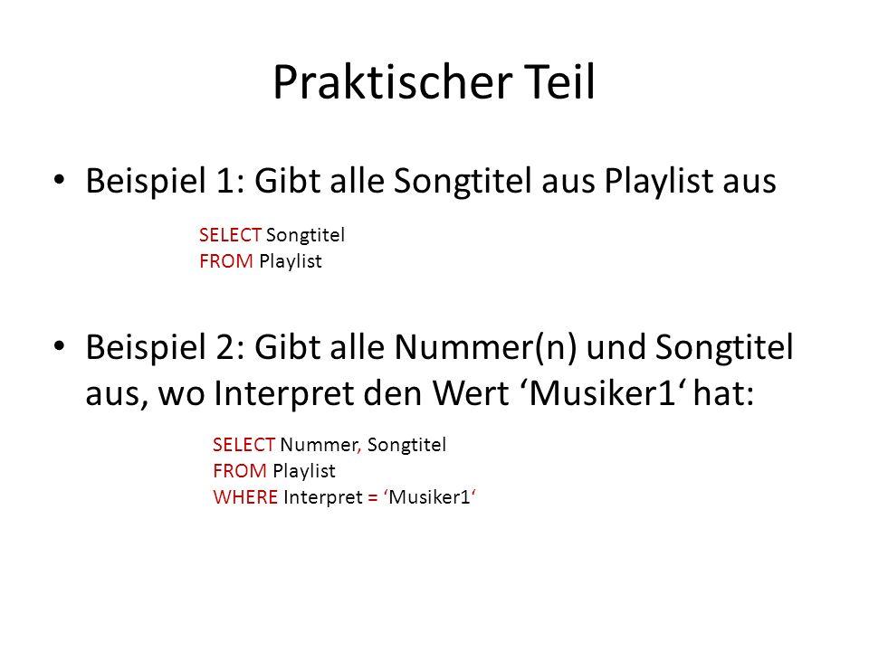 Praktischer Teil Beispiel 1: Gibt alle Songtitel aus Playlist aus