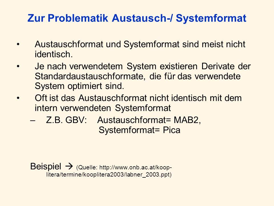 Zur Problematik Austausch-/ Systemformat