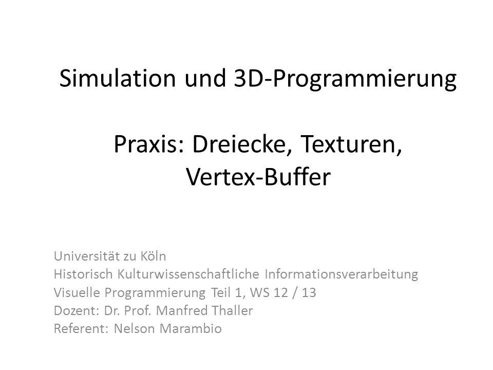 Simulation und 3D-Programmierung Praxis: Dreiecke, Texturen, Vertex-Buffer