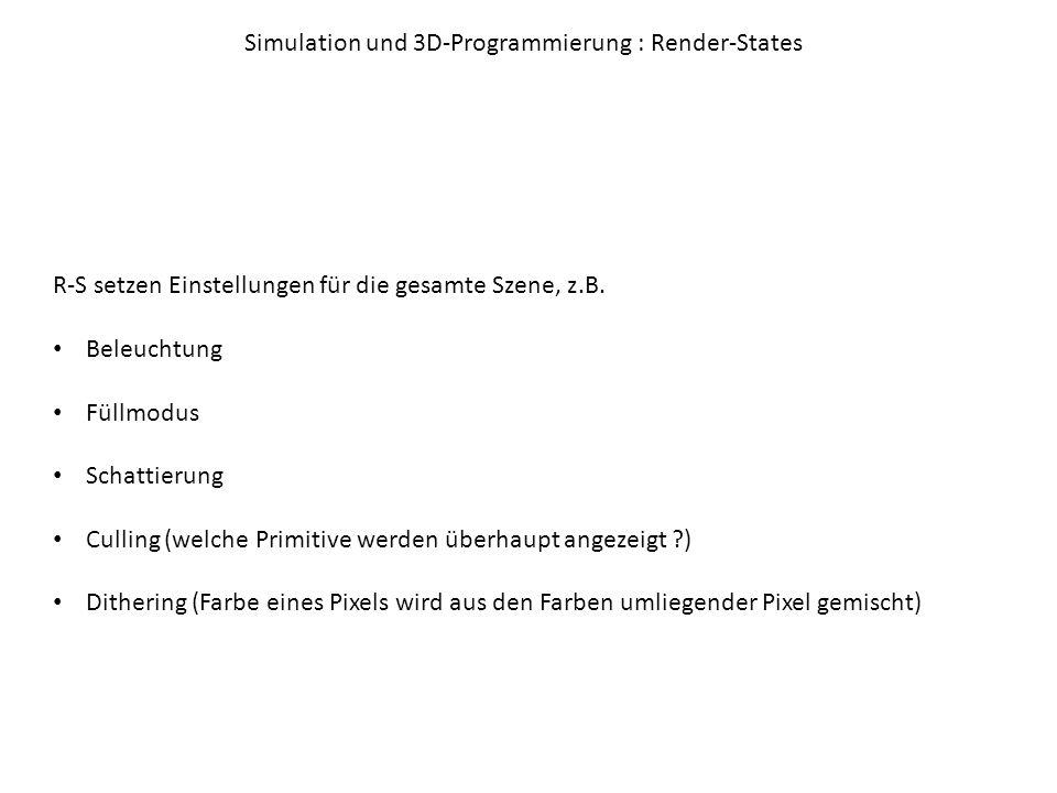 Simulation und 3D-Programmierung : Render-States