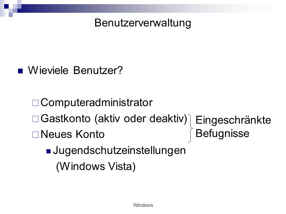 Computeradministrator Gastkonto (aktiv oder deaktiv) Neues Konto