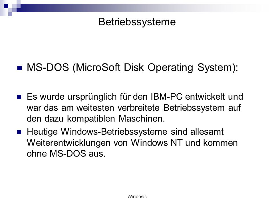 MS-DOS (MicroSoft Disk Operating System):
