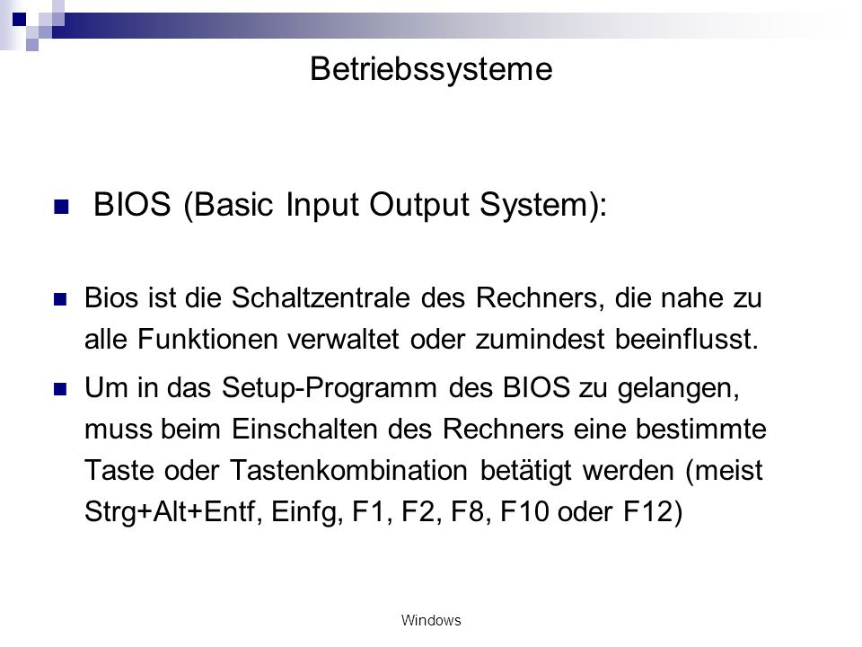 BIOS (Basic Input Output System):