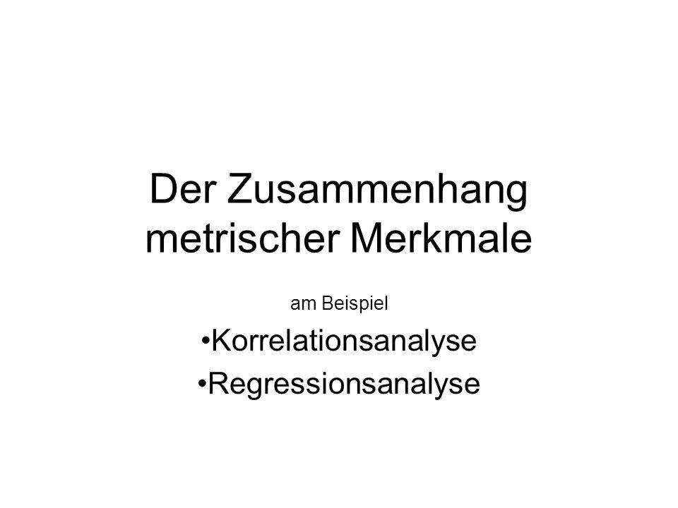 Der Zusammenhang metrischer Merkmale