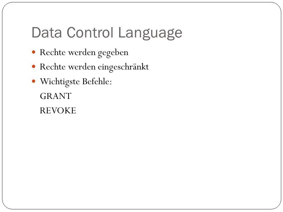 Data Control Language Rechte werden gegeben