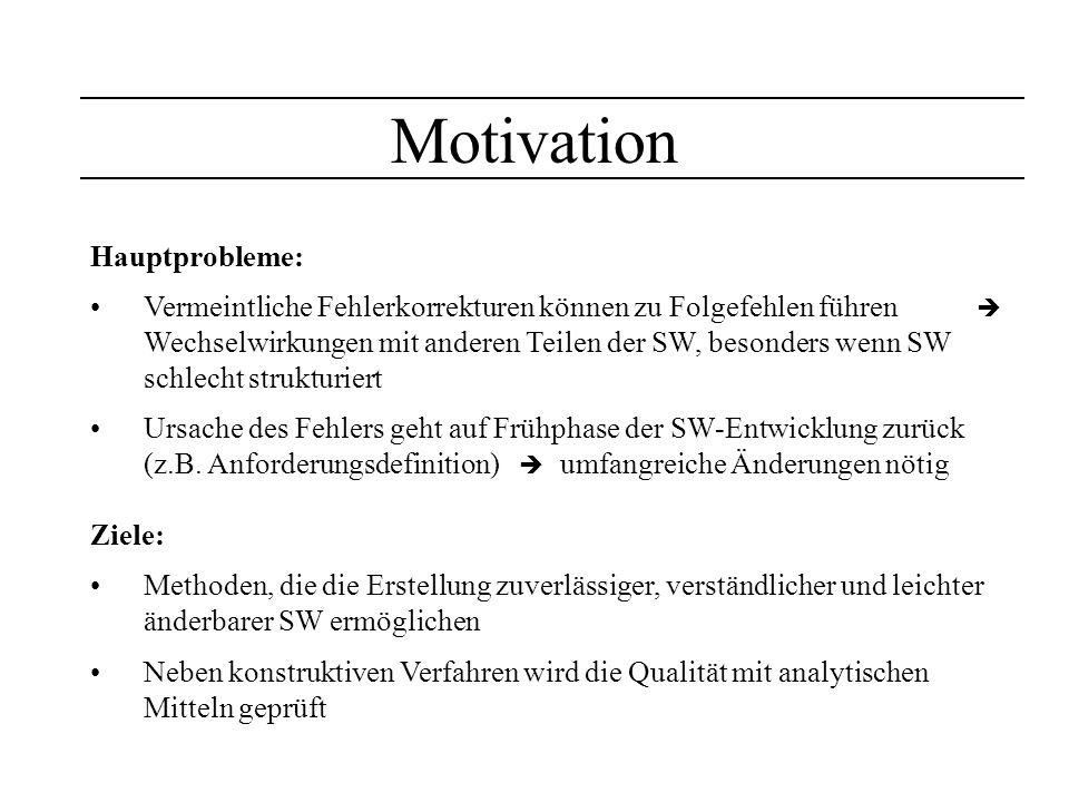 Motivation Hauptprobleme: