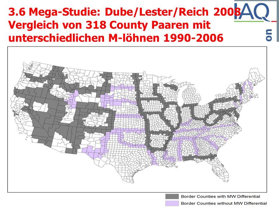 3.6 Mega-Studie: Dube/Lester/Reich 2008 Vergleich von 318 County Paaren mit unterschiedlichen M-löhnen 1990-2006