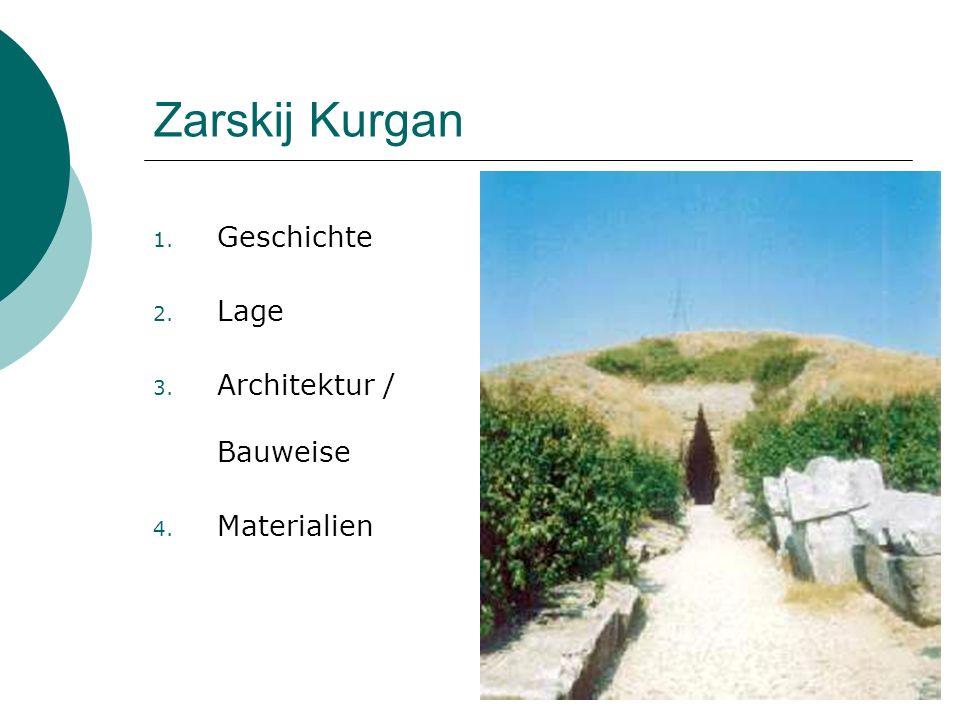 Zarskij Kurgan Geschichte Lage Architektur / Bauweise Materialien