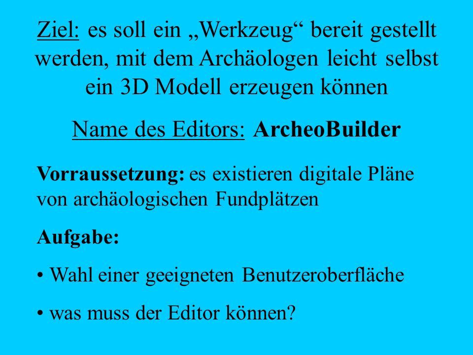 Name des Editors: ArcheoBuilder