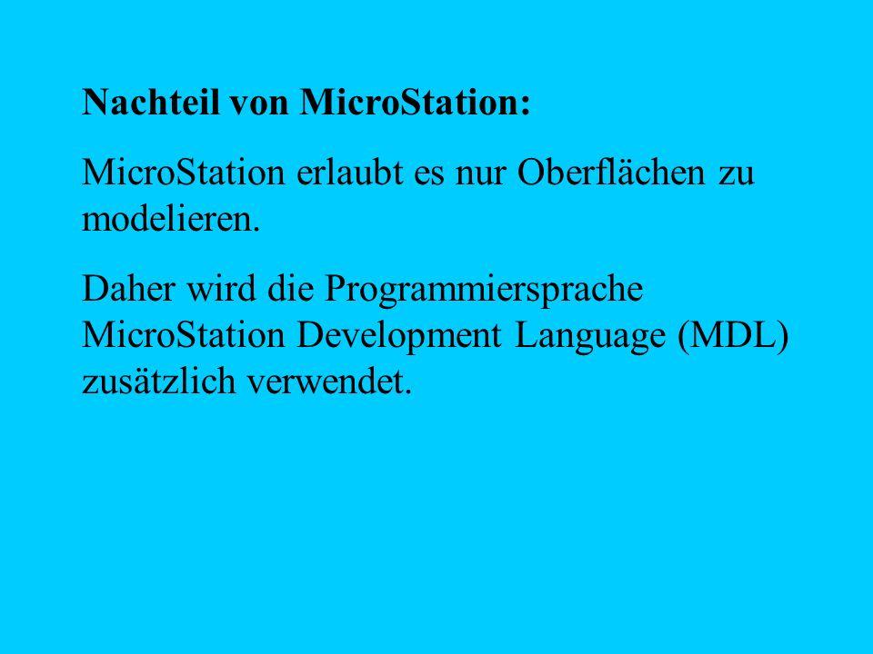 Nachteil von MicroStation: