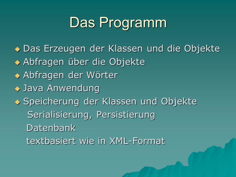 Das Programm Das Erzeugen der Klassen und die Objekte