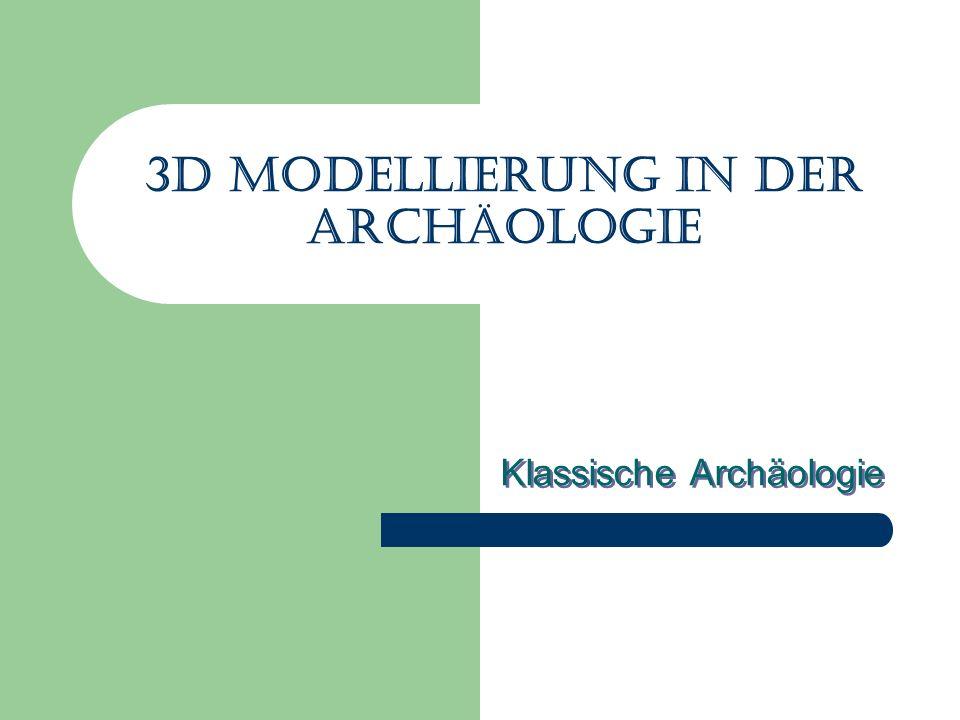 3d Modellierung in der Archäologie