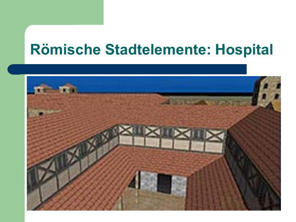 Römische Stadtelemente: Hospital