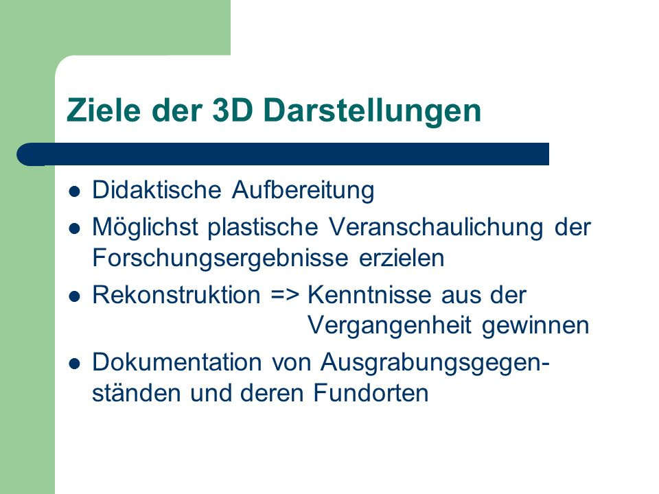 Ziele der 3D Darstellungen
