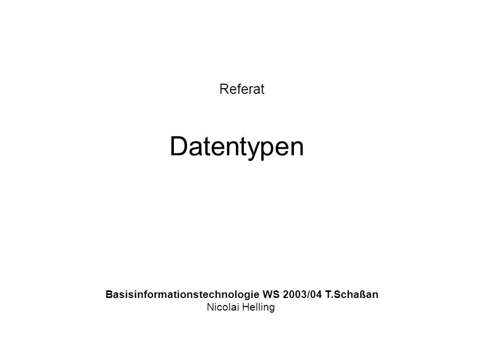 Basisinformationstechnologie WS 2003/04 T.Schaßan