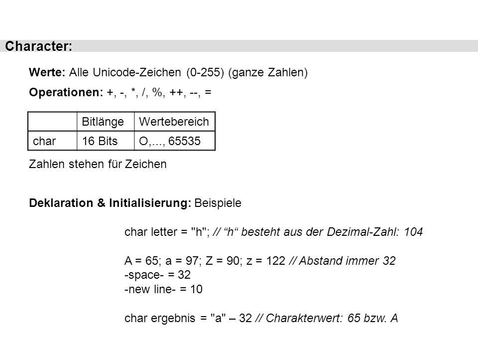 Character: Werte: Alle Unicode-Zeichen (0-255) (ganze Zahlen)