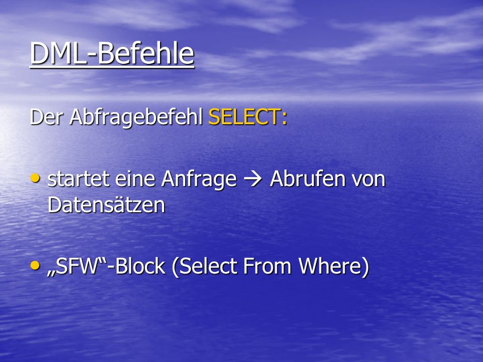 DML-Befehle Der Abfragebefehl SELECT: