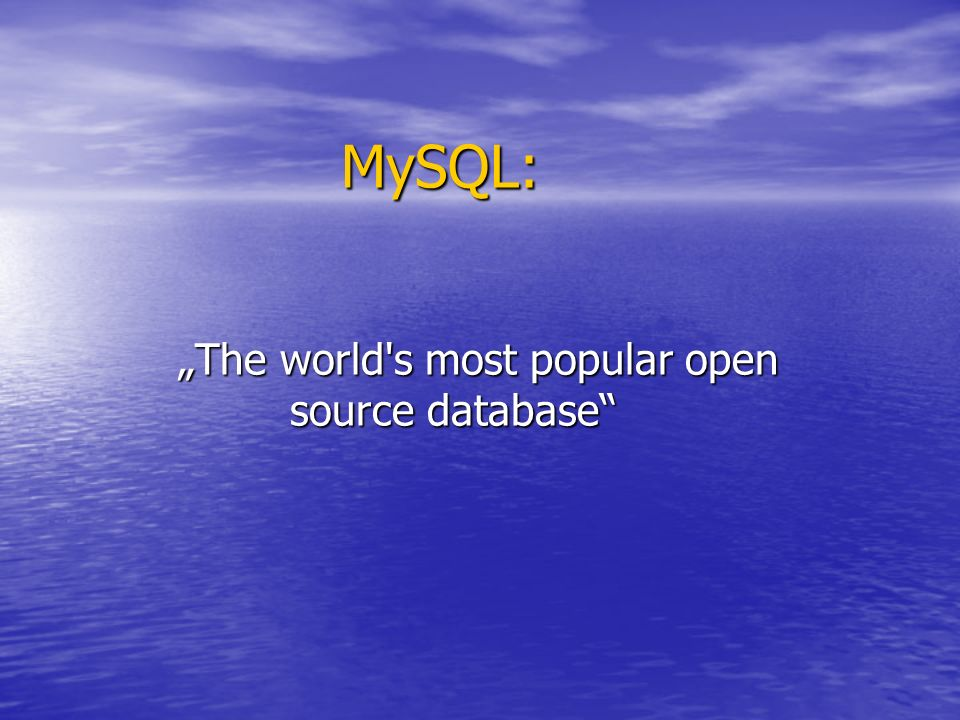 "MySQL: ""The world s most popular open source database"