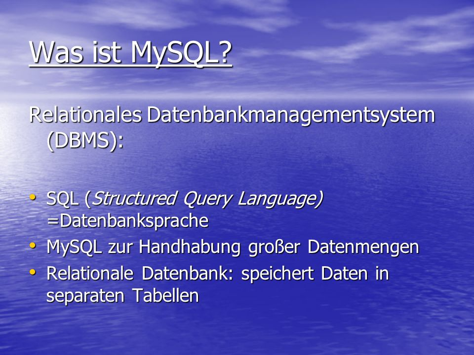 Was ist MySQL Relationales Datenbankmanagementsystem (DBMS):