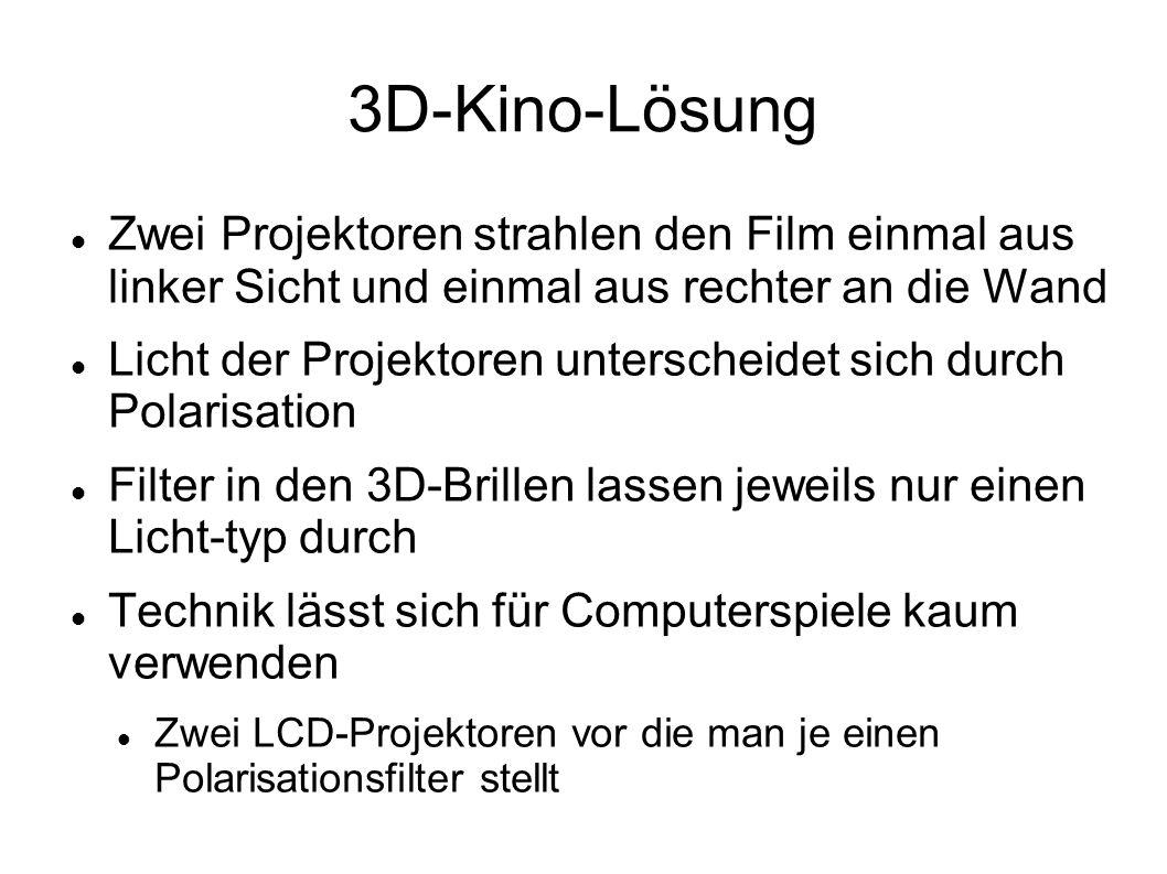 3D-Kino-LösungZwei Projektoren strahlen den Film einmal aus linker Sicht und einmal aus rechter an die Wand.