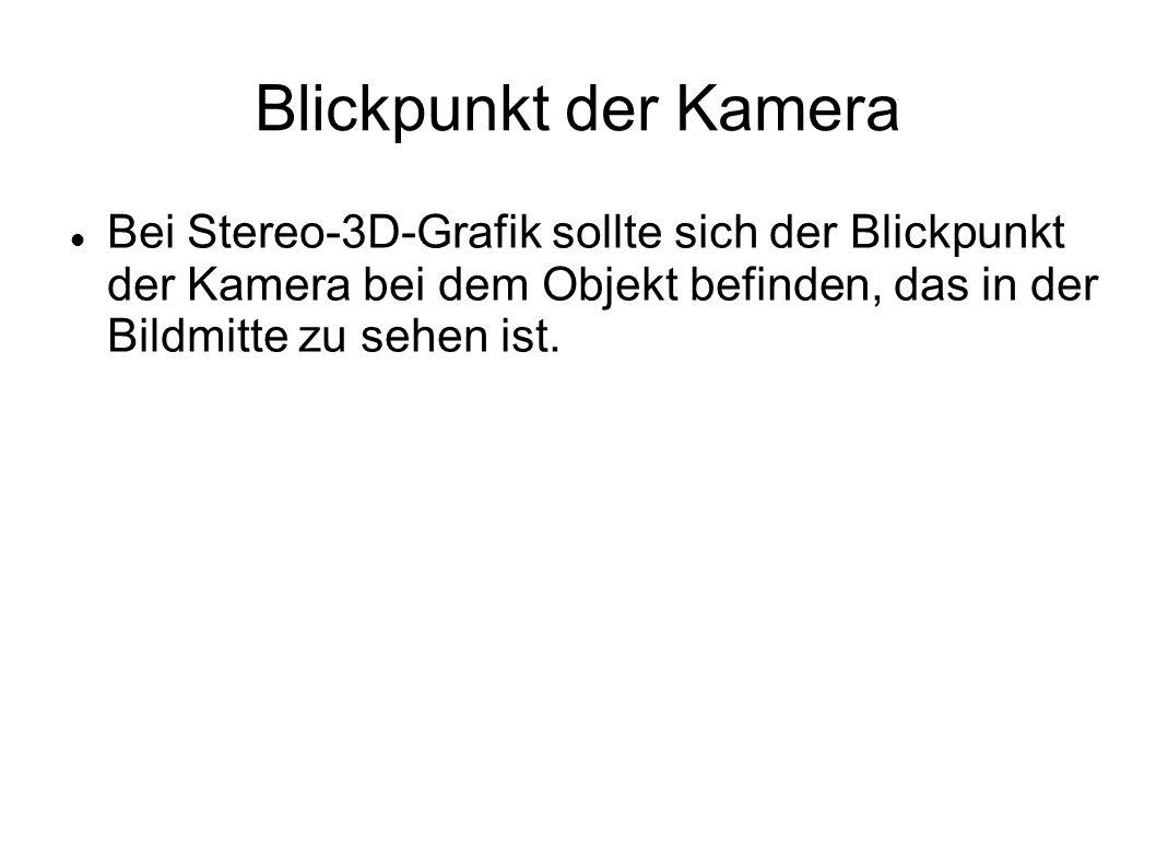 Blickpunkt der KameraBei Stereo-3D-Grafik sollte sich der Blickpunkt der Kamera bei dem Objekt befinden, das in der Bildmitte zu sehen ist.