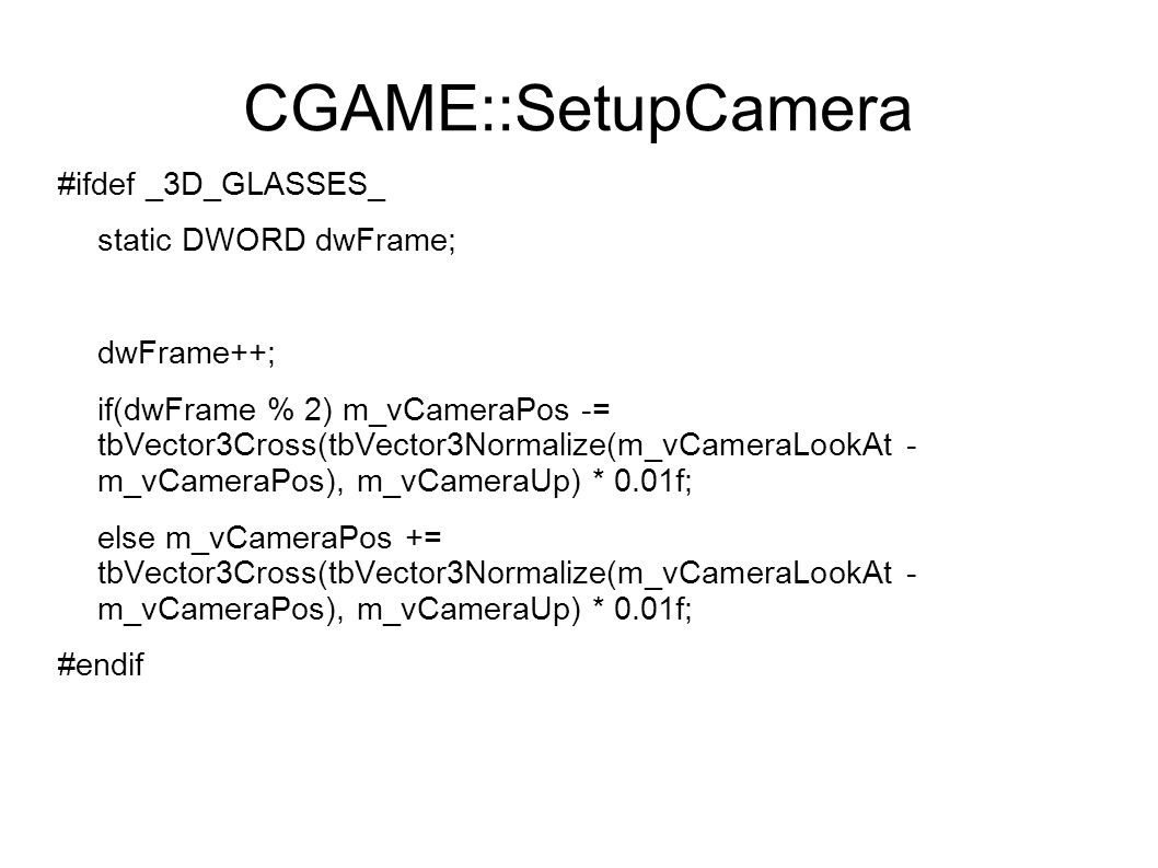 CGAME::SetupCamera #ifdef _3D_GLASSES_ static DWORD dwFrame;