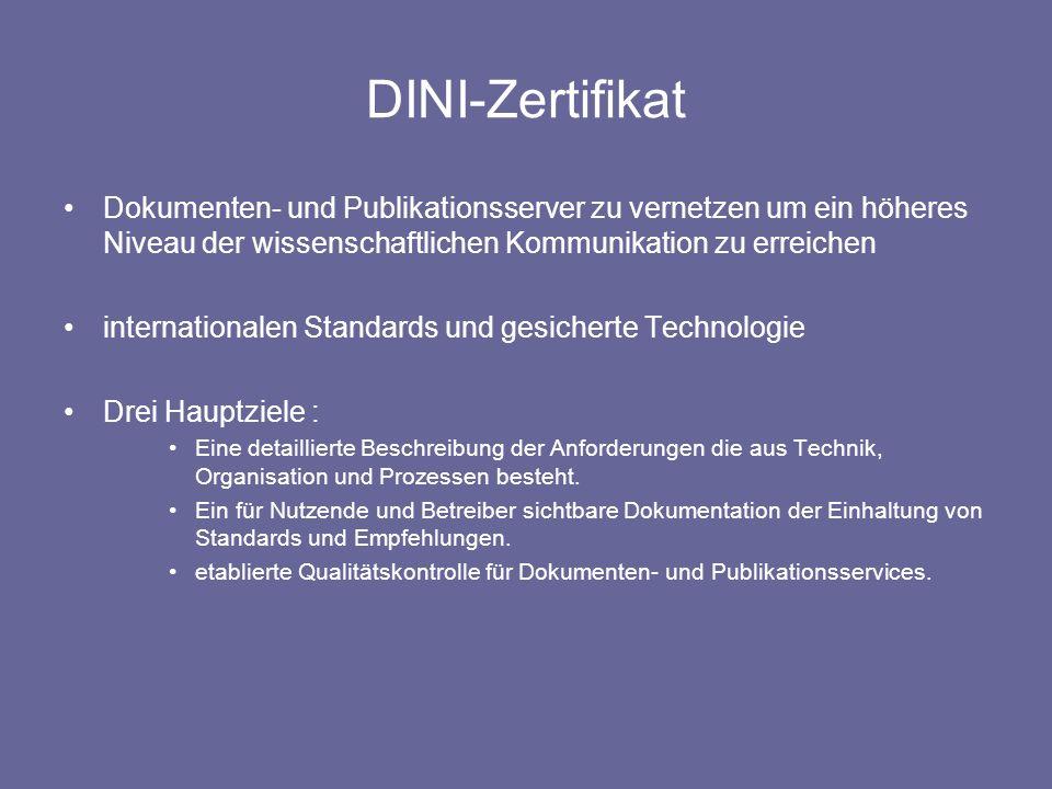 DINI-Zertifikat Dokumenten- und Publikationsserver zu vernetzen um ein höheres Niveau der wissenschaftlichen Kommunikation zu erreichen.
