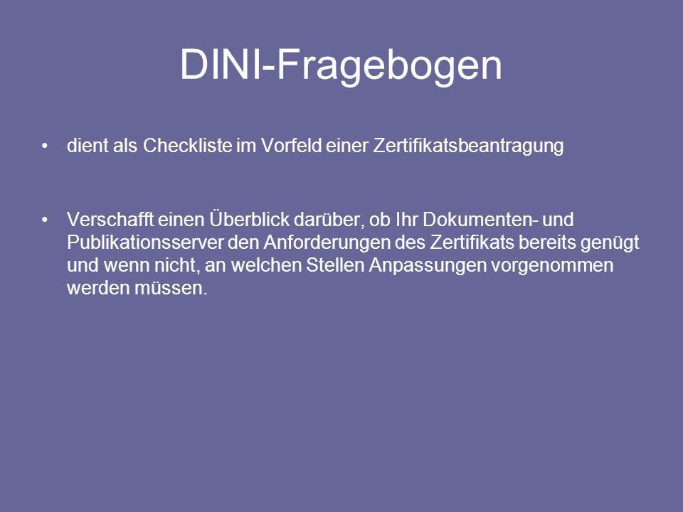 DINI-Fragebogen dient als Checkliste im Vorfeld einer Zertifikatsbeantragung.