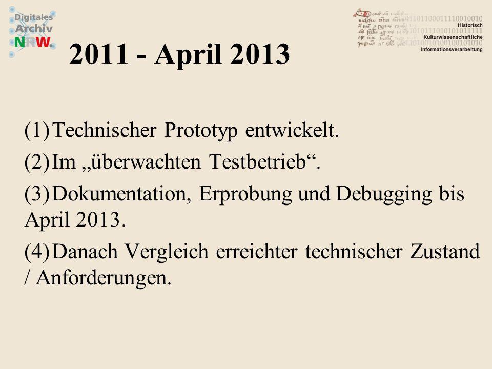 2011 - April 2013 Technischer Prototyp entwickelt.