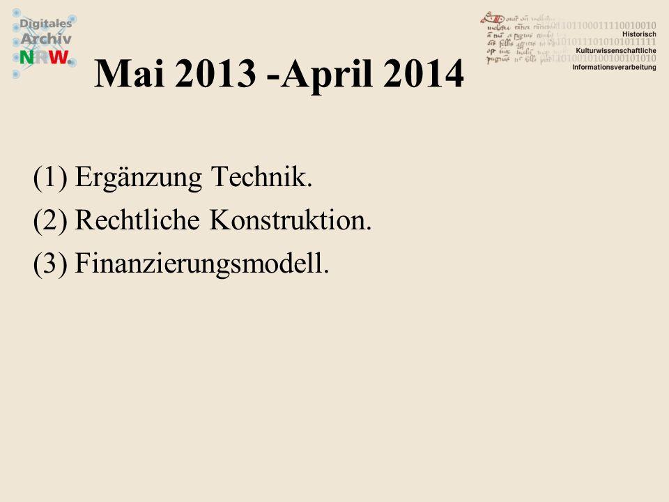 Mai 2013 -April 2014 Ergänzung Technik. Rechtliche Konstruktion.