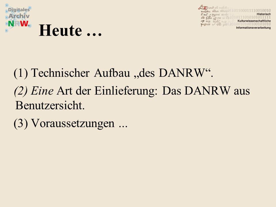 """Heute … Technischer Aufbau """"des DANRW ."""