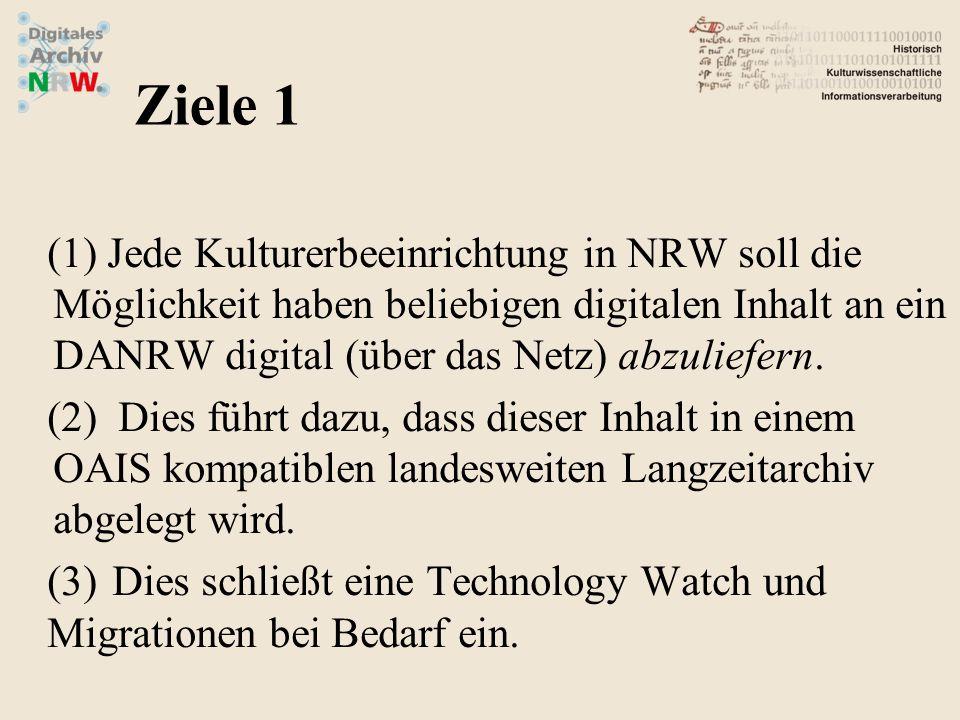 Jede Kulturerbeeinrichtung in NRW soll die Möglichkeit haben beliebigen digitalen Inhalt an ein DANRW digital (über das Netz) abzuliefern.