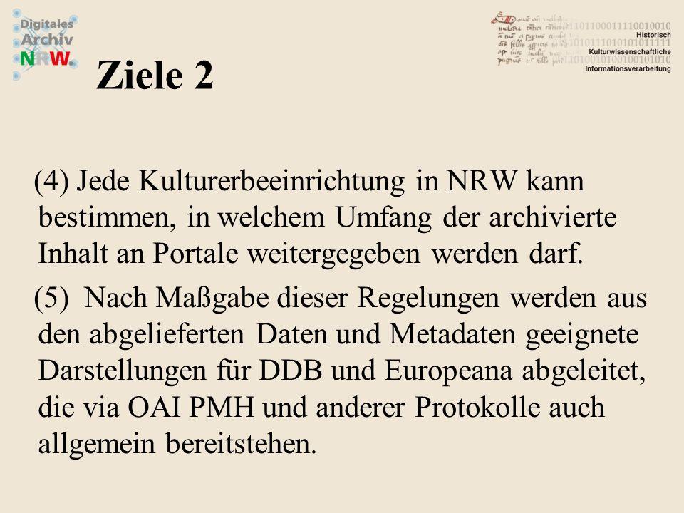 Jede Kulturerbeeinrichtung in NRW kann bestimmen, in welchem Umfang der archivierte Inhalt an Portale weitergegeben werden darf.