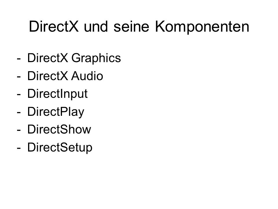 DirectX und seine Komponenten