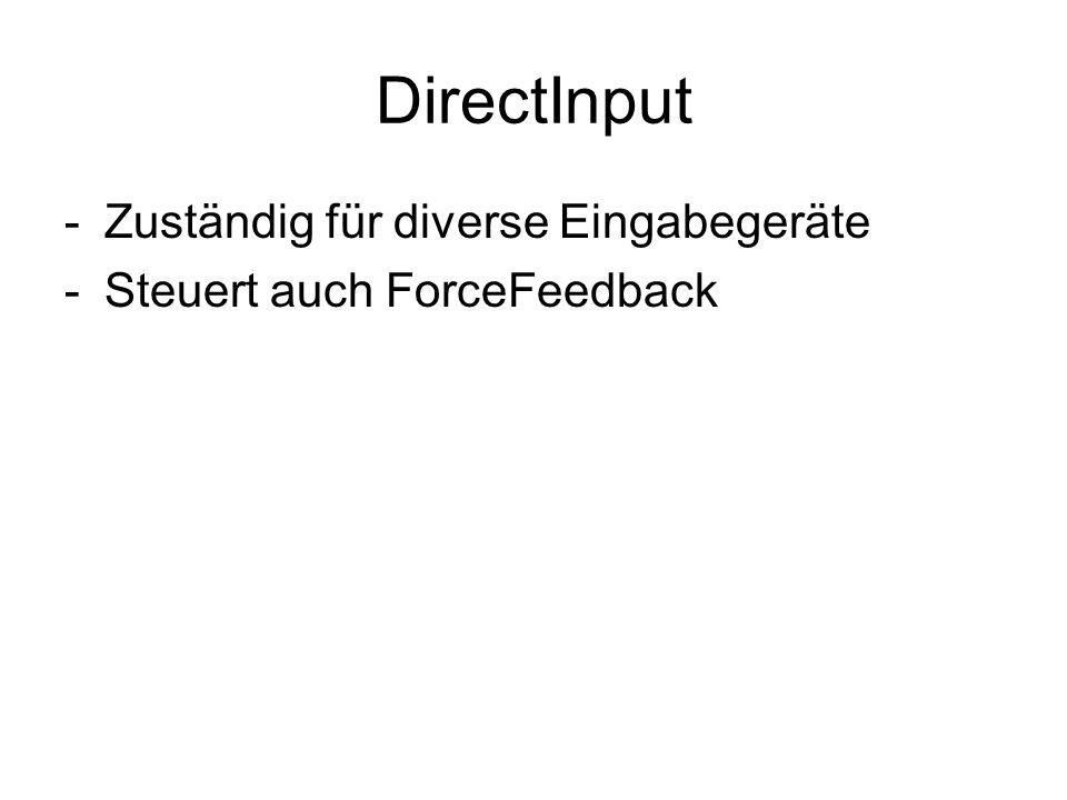 DirectInput Zuständig für diverse Eingabegeräte