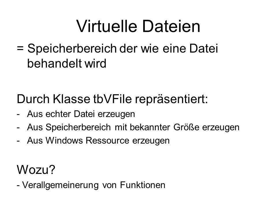 Virtuelle Dateien = Speicherbereich der wie eine Datei behandelt wird