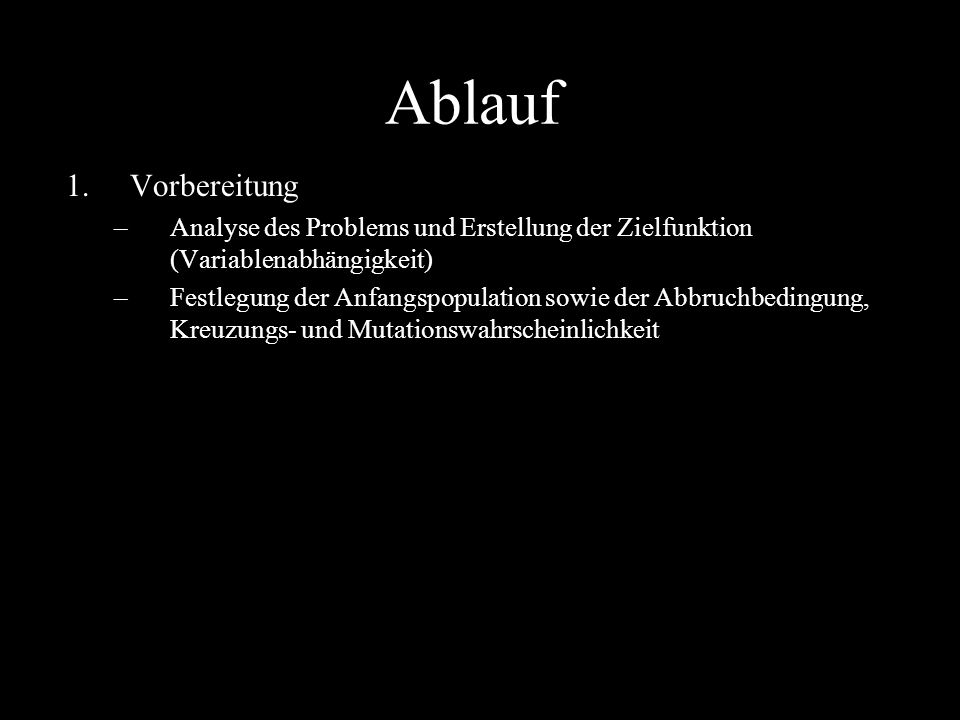 AblaufVorbereitung. Analyse des Problems und Erstellung der Zielfunktion (Variablenabhängigkeit)