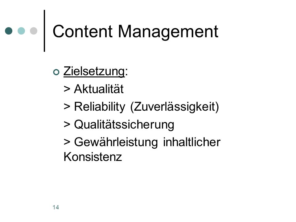 Content Management Zielsetzung: > Aktualität