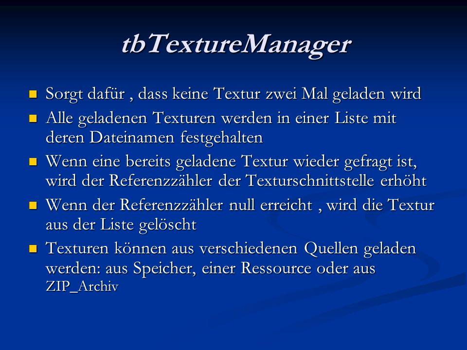 tbTextureManager Sorgt dafür , dass keine Textur zwei Mal geladen wird