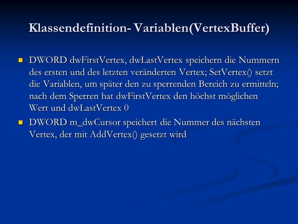 Klassendefinition- Variablen(VertexBuffer)