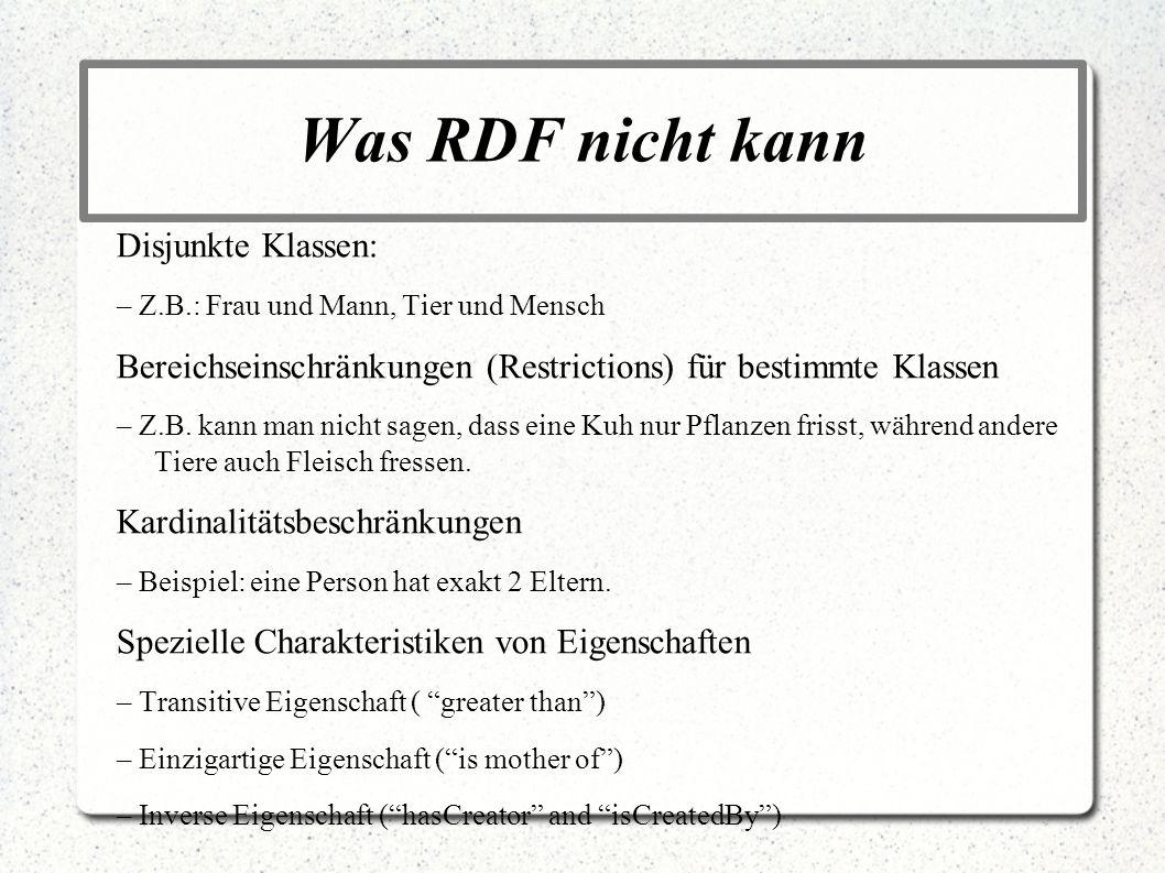 Was RDF nicht kann Disjunkte Klassen: