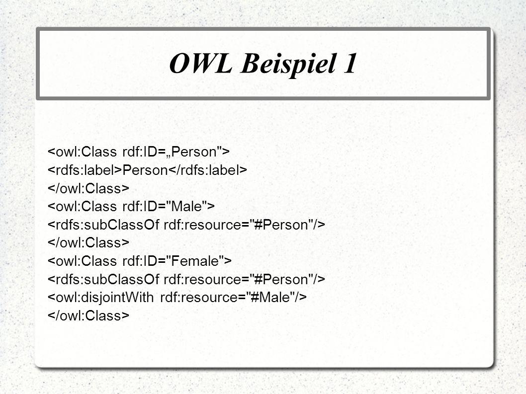 """OWL Beispiel 1 <owl:Class rdf:ID=""""Person >"""