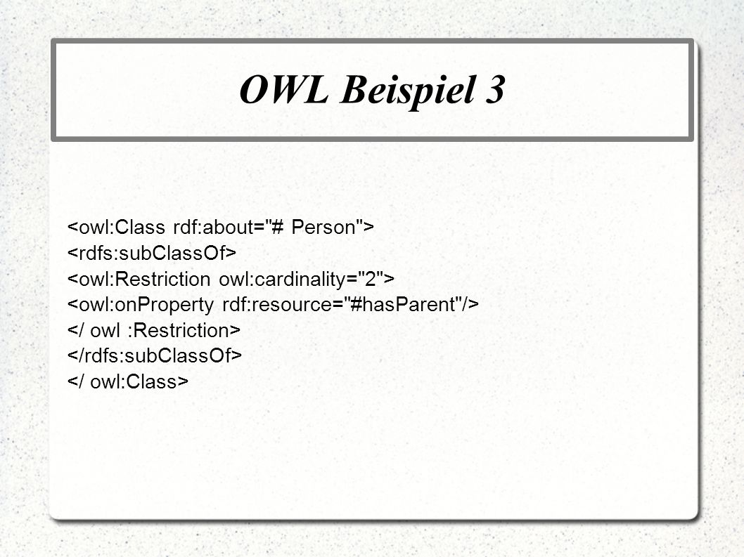 OWL Beispiel 3 <owl:Class rdf:about= # Person >