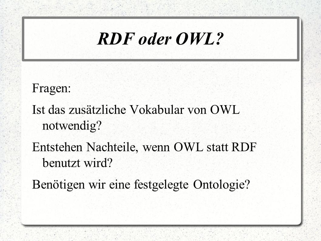 RDF oder OWL Fragen: Ist das zusätzliche Vokabular von OWL notwendig